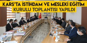 Kars'ta İstihdam ve Mesleki Eğitim Kurulu Toplantısı Yapıldı