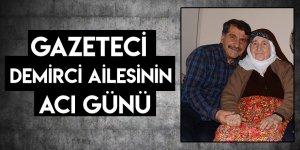 Gazeteci Demirci Ailesinin Acı Günü