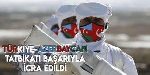 Türkiye-Azerbaycan Tatbikatı Başarıyla İcra Edildi