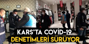 Kars'ta Covid-19 Denetimleri Sürüyor