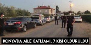 Konya'da Aile Katliamı, 7 Kişi Öldürüldü