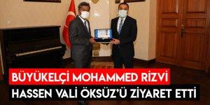Büyükelçi Mohammed Rizvi Hassen Vali Öksüz'ü Ziyaret Etti