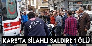 Kars'ta Silahlı Saldırı: 1 Ölü