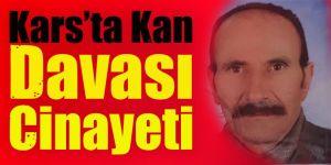 Kars'ta kan davası cinayeti