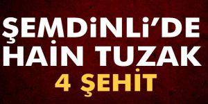 Şemdinli'de hain tuzak: 4 şehit