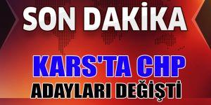Kars'ta CHP Adayları Değişti