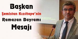 Başkan Kızıltepe'nin Ramazan Bayramı Mesajı