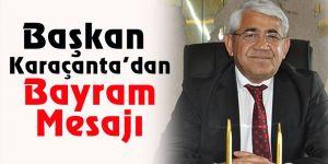 Başkan Karaçanta'dan bayram mesajı