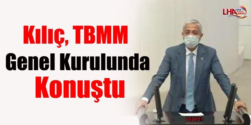 Kılıç, TBMM Genel Kurulunda Konuştu