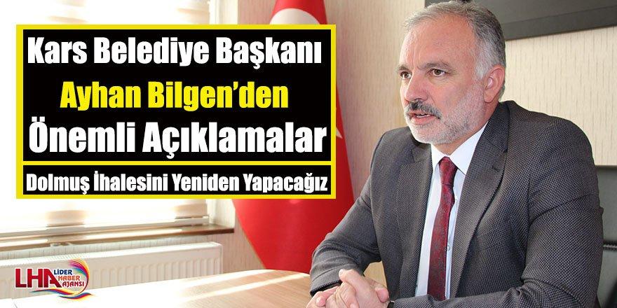 Kars Belediye Başkanı Ayhan Bilgen'den Önemli Açıklamalar